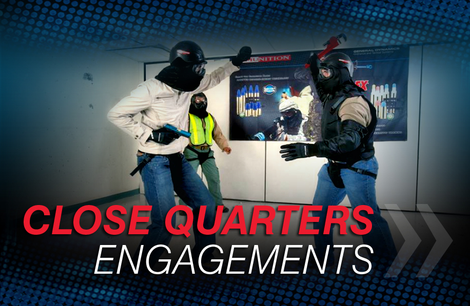 Close quarters engagements