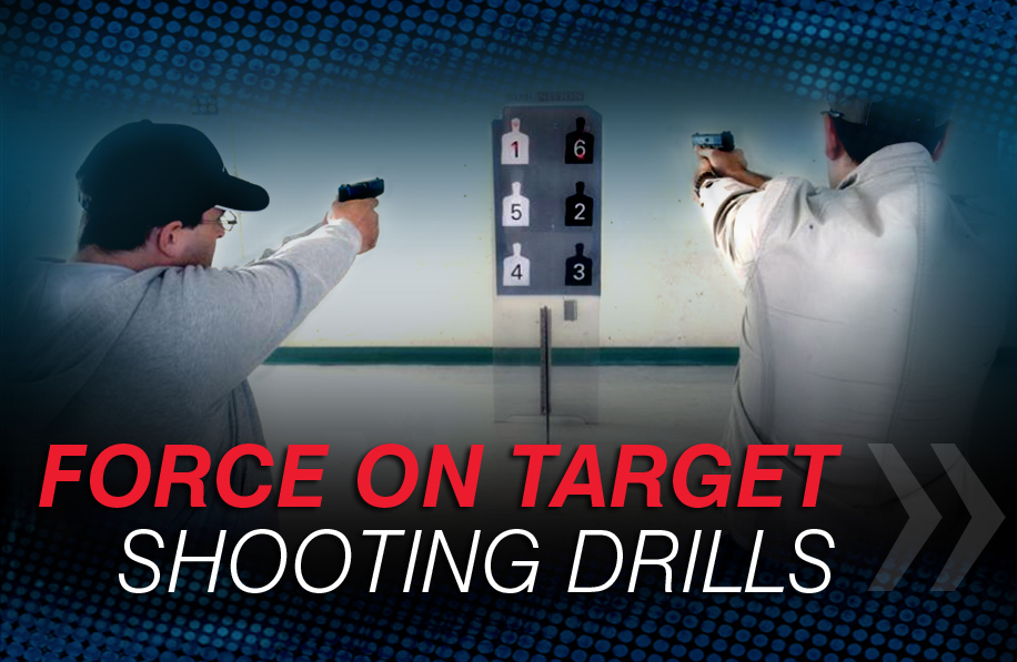 Force on target shooting drills
