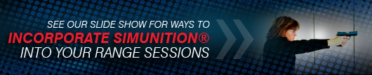 See our slide show for ways to incorporate Simunition® into your range session